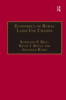 Economics of Rural Land-Use Change - Ashgate Studies in Environmental and Natural Resource Economics (Hardback)
