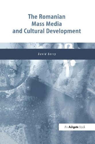 The Romanian Mass Media and Cultural Development (Hardback)