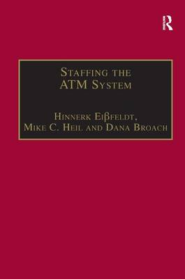 Staffing the ATM System: The Selection of Air Traffic Controllers (Hardback)