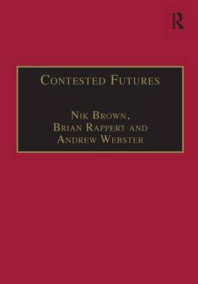 Contested Futures: A Sociology of Prospective Techno-Science (Hardback)