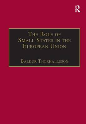 The Role of Small States in the European Union (Hardback)