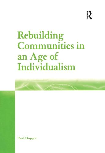 Rebuilding Communities in an Age of Individualism (Hardback)