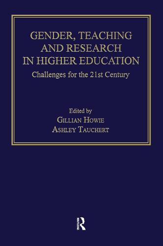 Gender, Teaching and Research in Higher Education: Challenges for the 21st Century (Hardback)
