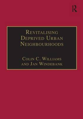 Revitalising Deprived Urban Neighbourhoods: An Assisted Self-Help Approach - Urban and Regional Planning and Development Series (Hardback)