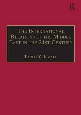 The International Relations of the Middle East in the 21st Century: Patterns of Continuity and Change (Hardback)