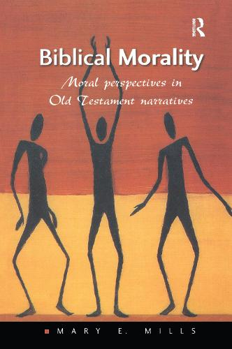 Biblical Morality: Moral Perspectives in Old Testament Narratives - Heythrop Studies in Contemporary Philosophy, Religion and Theology (Paperback)