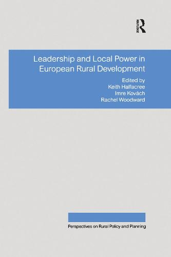 Leadership and Local Power in European Rural Development - Perspectives on Rural Policy and Planning (Hardback)