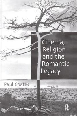Cinema, Religion and the Romantic Legacy (Hardback)