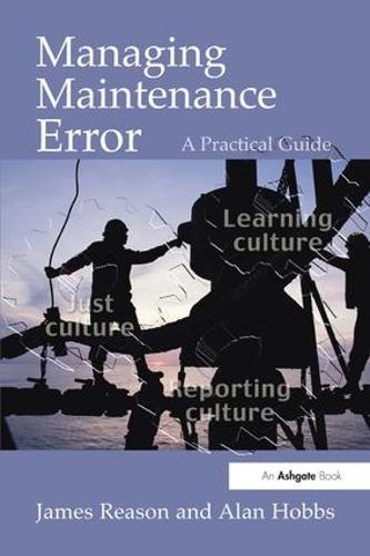 Managing Maintenance Error: A Practical Guide (Paperback)