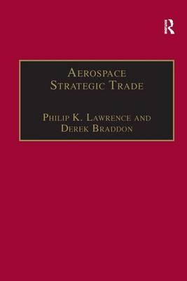 Aerospace Strategic Trade: How the US Subsidizes the Large Commercial Aircraft Industry (Hardback)