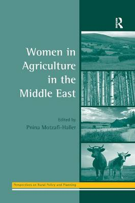 Women in Agriculture in the Middle East - Perspectives on Rural Policy and Planning (Hardback)