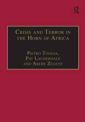 Crisis and Terror in the Horn of Africa: Autopsy of Democracy, Human Rights and Freedom - Law, Social Change and Development Series (Hardback)
