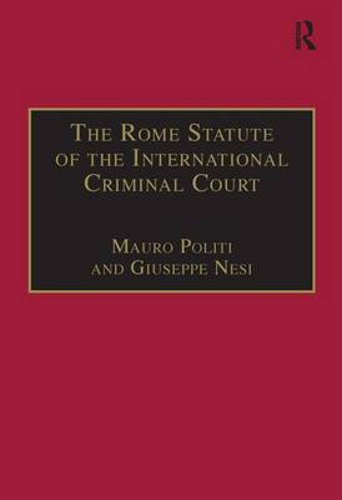 The Rome Statute of the International Criminal Court: A Challenge to Impunity (Hardback)