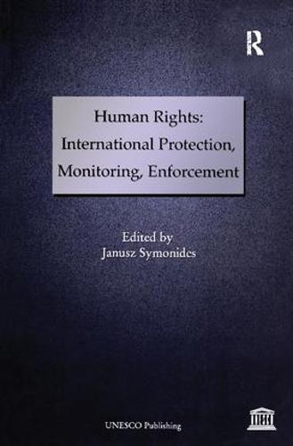 Human Rights: International Protection, Monitoring, Enforcement (Paperback)