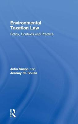 Environmental Taxation Law: Policy, Contexts and Practice (Hardback)