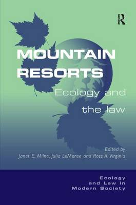 Mountain Resorts: Ecology and the Law (Hardback)