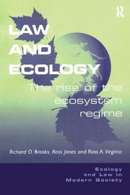 Law and Ecology: The Rise of the Ecosystem Regime - Ecology and Law in Modern Society (Paperback)