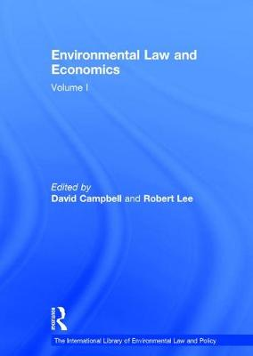 Environmental Law and Economics, Volumes I and II: Volume I: Private Law and Property Rights; Volume II: Pollution, Property and Public Law - The International Library of Environmental Law and Policy (Hardback)