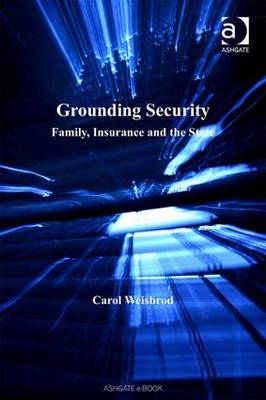 Grounding Security: Family, Insurance and the State - Law, Justice and Power (Hardback)