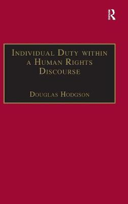 Individual Duty within a Human Rights Discourse - Applied Legal Philosophy (Hardback)