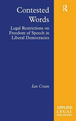 Contested Words: Legal Restrictions on Freedom of Speech in Liberal Democracies - Applied Legal Philosophy (Hardback)