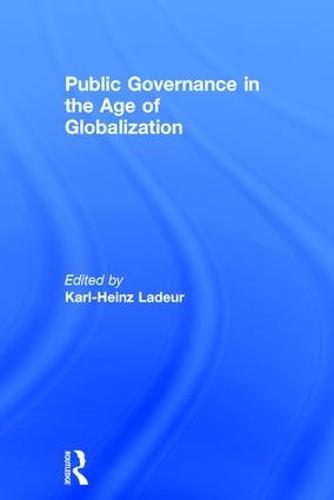 Public Governance in the Age of Globalization (Hardback)