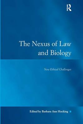 The Nexus of Law and Biology: New Ethical Challenges (Hardback)