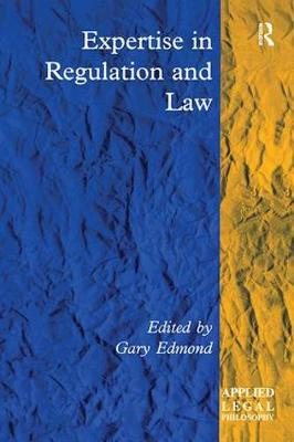 Expertise in Regulation and Law - Applied Legal Philosophy (Hardback)