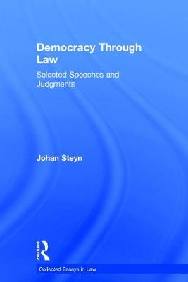 Democracy Through Law: Selected Speeches and Judgments - Collected Essays in Law (Hardback)