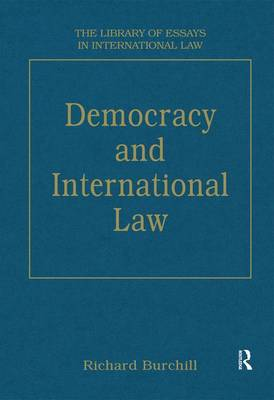 Democracy and International Law - The Library of Essays in International Law (Hardback)