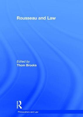 Rousseau and Law - Philosophers and Law (Hardback)