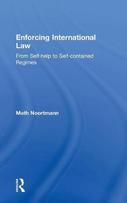 Enforcing International Law: From Self-help to Self-contained Regimes (Hardback)