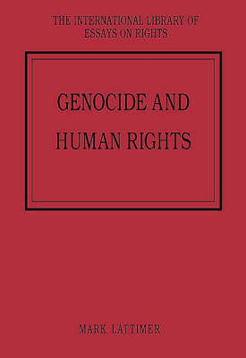 Genocide and Human Rights - The International Library of Essays on Rights (Hardback)