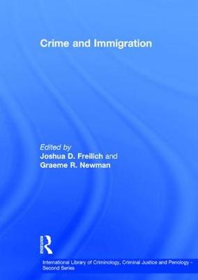 Crime and Immigration - International Library of Criminology, Criminal Justice and Penology - Second Series (Hardback)