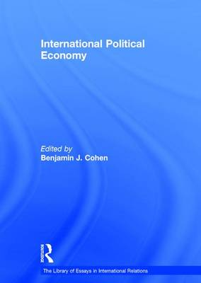 International Political Economy - The Library of Essays in International Relations (Hardback)