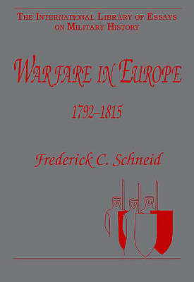 Warfare in Europe 1792-1815 - International Library of Essays on Military History (Hardback)