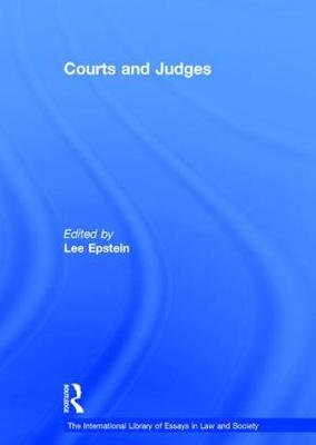 Courts and Judges - The International Library of Essays in Law and Society (Hardback)