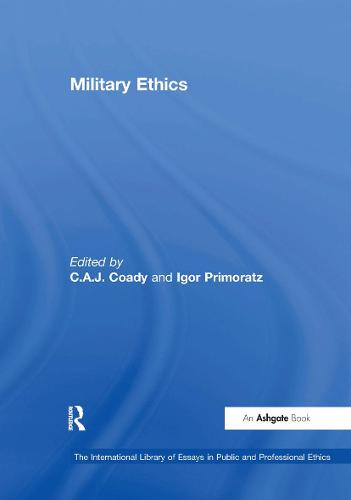 Military Ethics - The International Library of Essays in Public and Professional Ethics (Hardback)