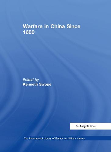 Warfare in China Since 1600 - The International Library of Essays on Military History (Hardback)