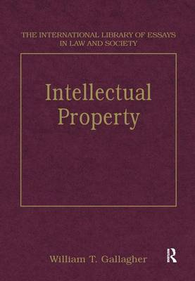 Intellectual Property - The International Library of Essays in Law and Society (Hardback)
