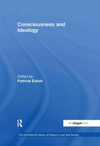 Consciousness and Ideology - The International Library of Essays in Law and Society (Hardback)