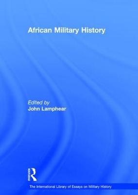 African Military History - The International Library of Essays on Military History (Hardback)