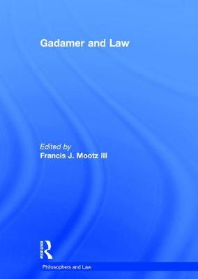 Gadamer and Law - Philosophers and Law (Hardback)