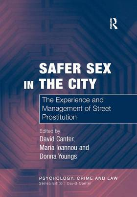 Safer Sex in the City: The Experience and Management of Street Prostitution (Hardback)