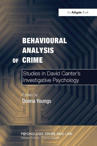 Behavioural Analysis of Crime: Studies in David Canter's Investigative Psychology - Psychology, Crime and Law (Paperback)