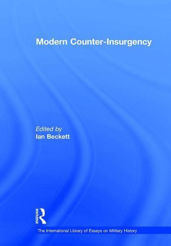 Modern Counter-Insurgency - The International Library of Essays on Military History (Hardback)