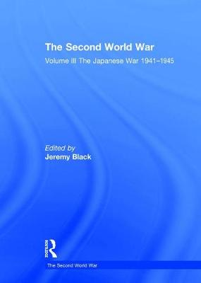 The Second World War: Volume III The Japanese War 1941-1945 - The Second World War (Hardback)