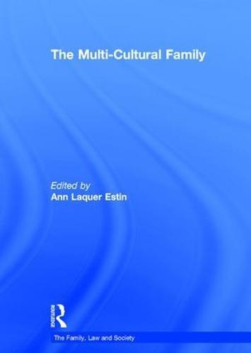 The Multi-Cultural Family - The Family, Law & Society (Hardback)