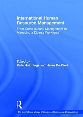 International Human Resource Management: From Cross-cultural Management to Managing a Diverse Workforce - The International Library of Essays on Business and Management (Hardback)