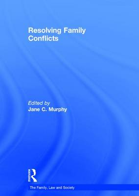 Resolving Family Conflicts - The Family, Law and Society (Hardback)